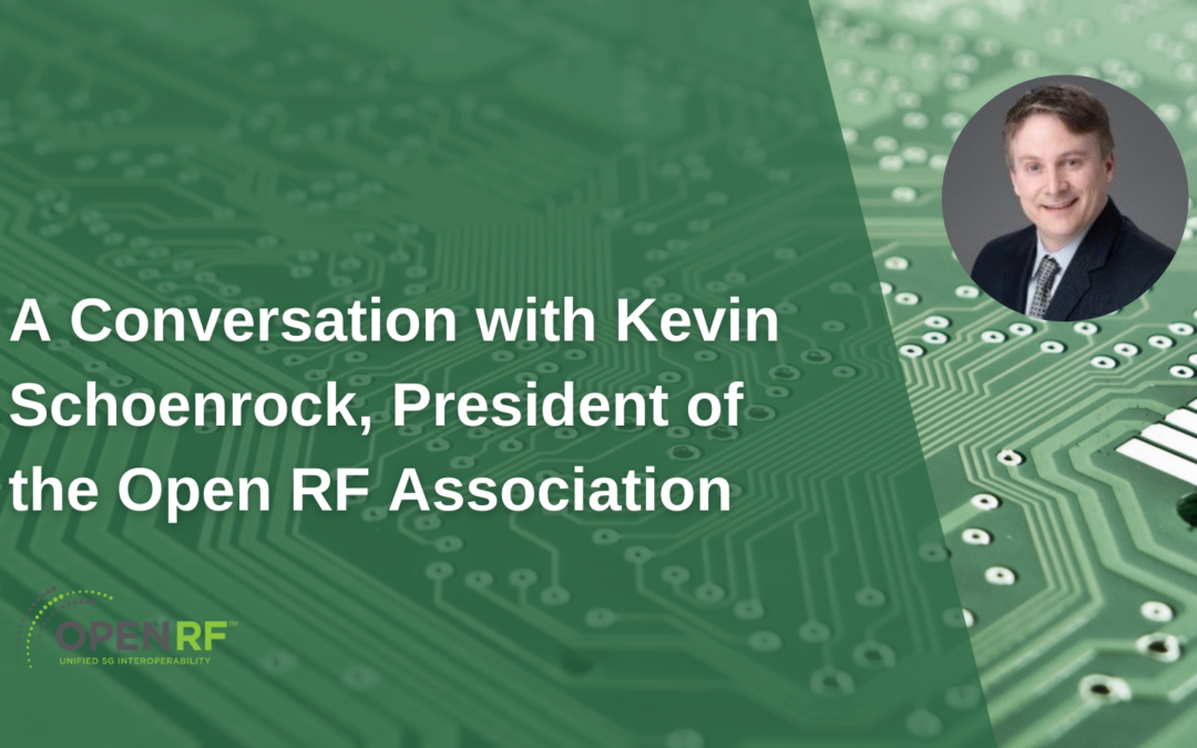 A conversation with Kevin Schoenrock, President of the Open RF Association