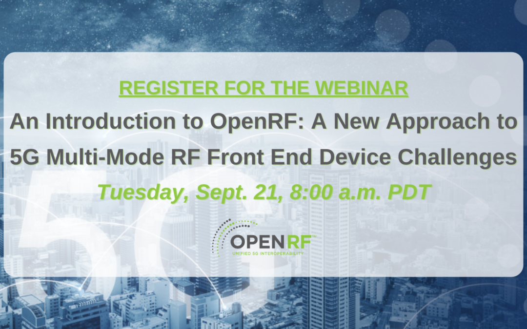 Register for the Upcoming Webinar: An Introduction to OpenRF: A New Approach to 5G Multi-Mode RF Front-End Device Challenges